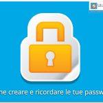 Password: Come crearle perfette e ricordarle per sempre