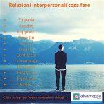 Relazioni interpersonali: 16 abilità a tuo vantaggio online ed offline