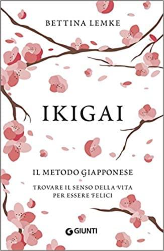 Ikigai – Il metodo giapponese